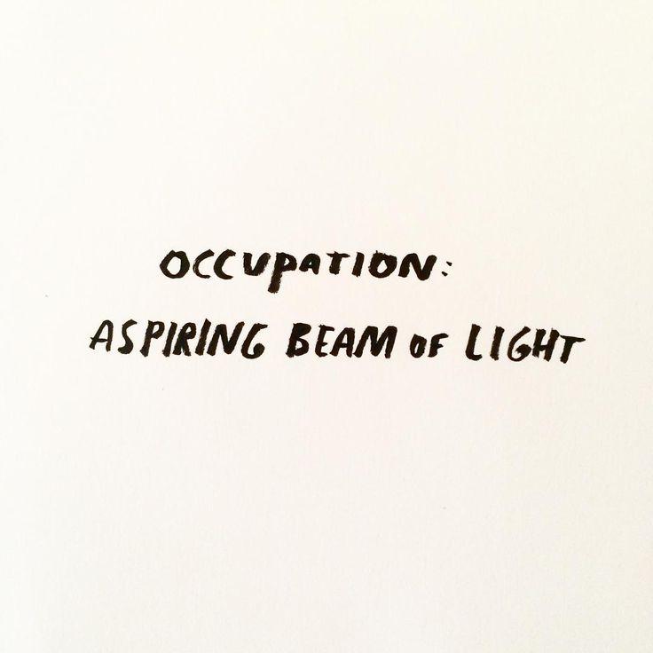 occupation: aspiring beam of light