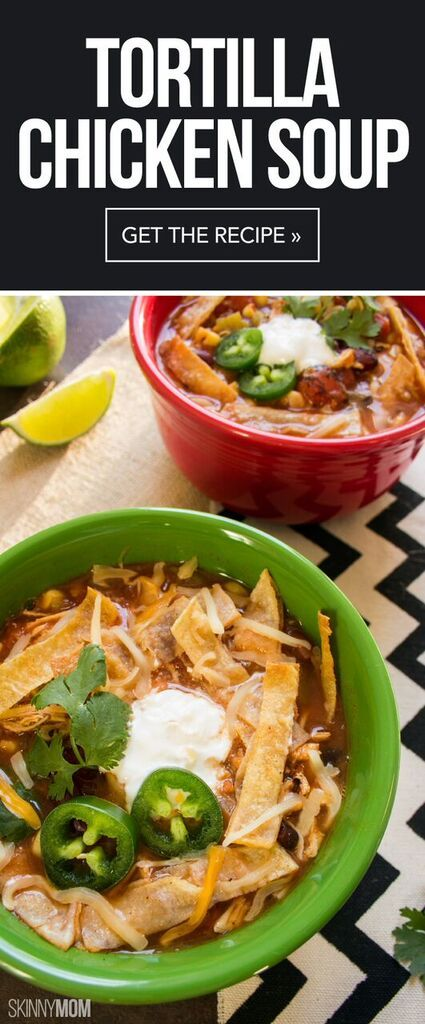 Tortilla Chicken Soup: This soup is the perfect way to serve up some spice without serving up the calories.