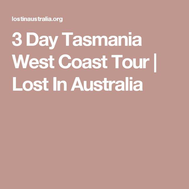 3 Day Tasmania West Coast Tour   Lost In Australia