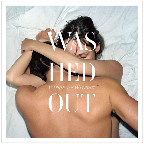 Album: Washed Out - Within and Without (2011)