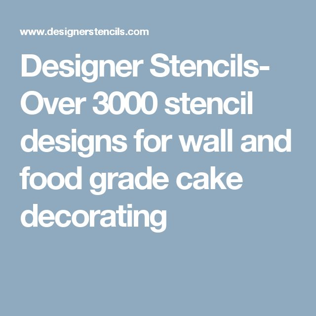 Designer Stencils- Over 3000 stencil designs for wall and food grade cake decorating