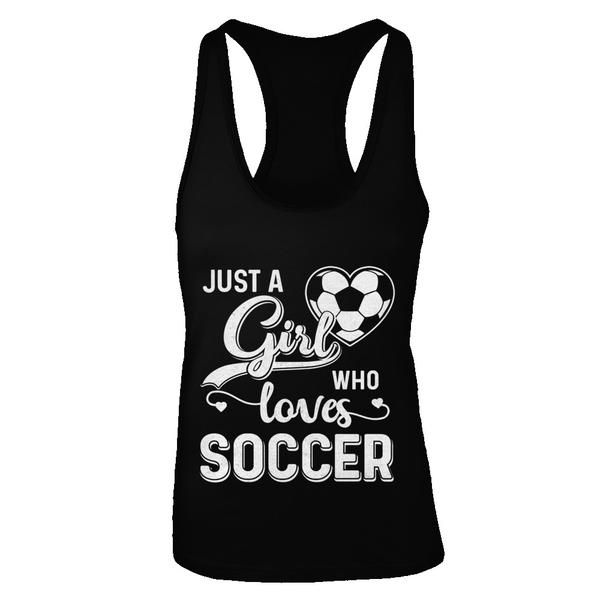 5b8148601 Just A Girl Who Loves Soccer T-Shirt Hoodie #CoolWomensShirt Cool Womens  Shirts #FunnyQuotesShirt Funny Quotes Shirts #SoccerAccessoriesShirt Soccer  ...