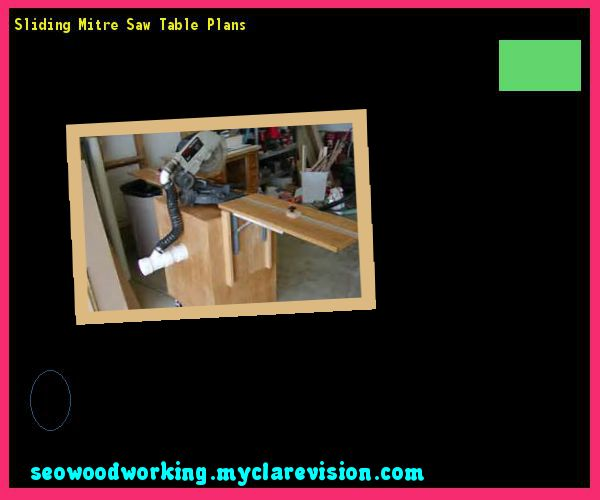 Sliding Mitre Saw Table Plans 133034 - Woodworking Plans and Projects!