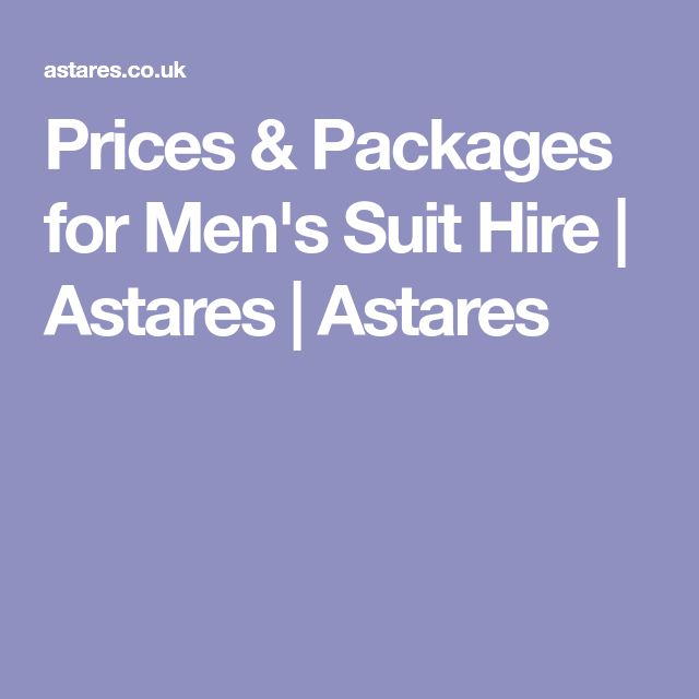Prices & Packages for Men's Suit Hire | Astares | Astares
