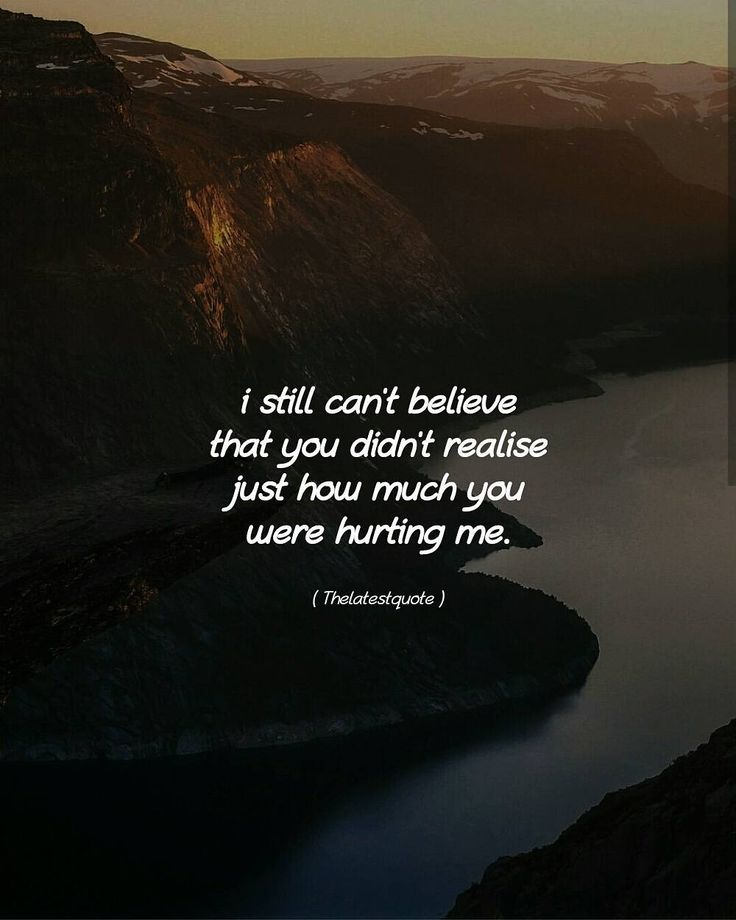 i still can't believe that you didn't realise just how much you were hurting me. . . #thelatestquote #quotes