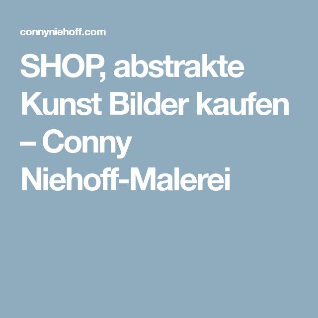 SHOP, abstrakte Kunst Bilder kaufen – Conny Niehoff-Malerei