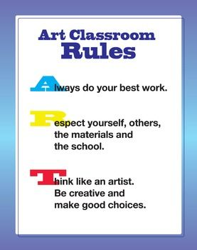 "HA!!!!!  Oh, if I only teaching art at my school were so sweet an endeavor to write such highly polite ""rules"".  I call them manners in my room and we get back to basics of hand raising, staying seated, listening to the teacher, and we practice our Mona Lisa Artist Positions when we listen."