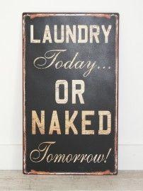 Para el cuarto de la colada (colada hoy o desnudo mañana)   -   For the laundry room