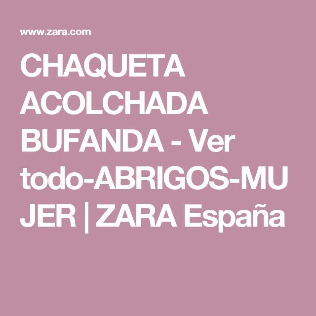 CHAQUETA ACOLCHADA BUFANDA - Ver todo-ABRIGOS-MUJER | ZARA España