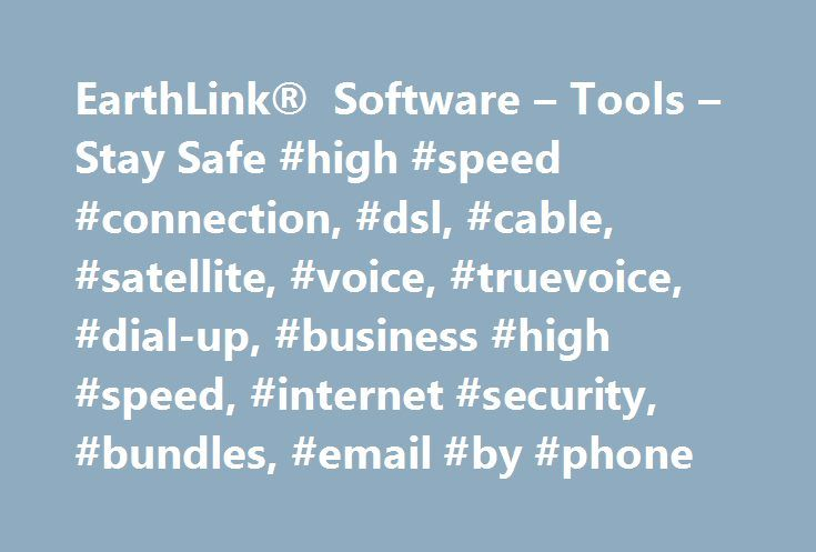 EarthLink® Software – Tools – Stay Safe #high #speed #connection, #dsl, #cable, #satellite, #voice, #truevoice, #dial-up, #business #high #speed, #internet #security, #bundles, #email #by #phone http://botswana.remmont.com/earthlink-software-tools-stay-safe-high-speed-connection-dsl-cable-satellite-voice-truevoice-dial-up-business-high-speed-internet-security-bundles-email-by-phone/  # See all products EARTHLINK PROTECTION CONTROL CENTER SYSTEM REQUIREMENTS Operating Systems Windows 7…
