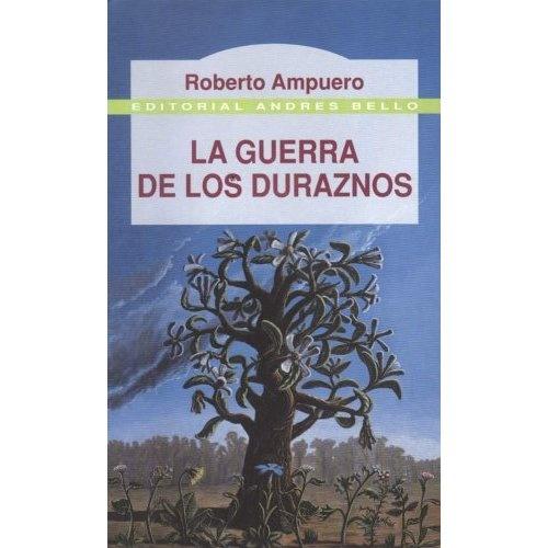 Roberto Ampuero- La Guerra de los Duraznos