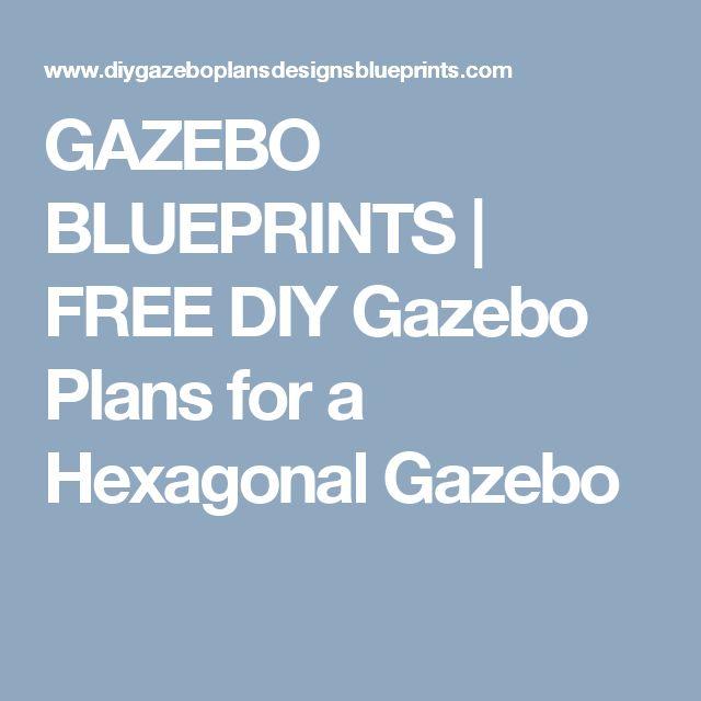 GAZEBO BLUEPRINTS | FREE DIY Gazebo Plans for a Hexagonal Gazebo