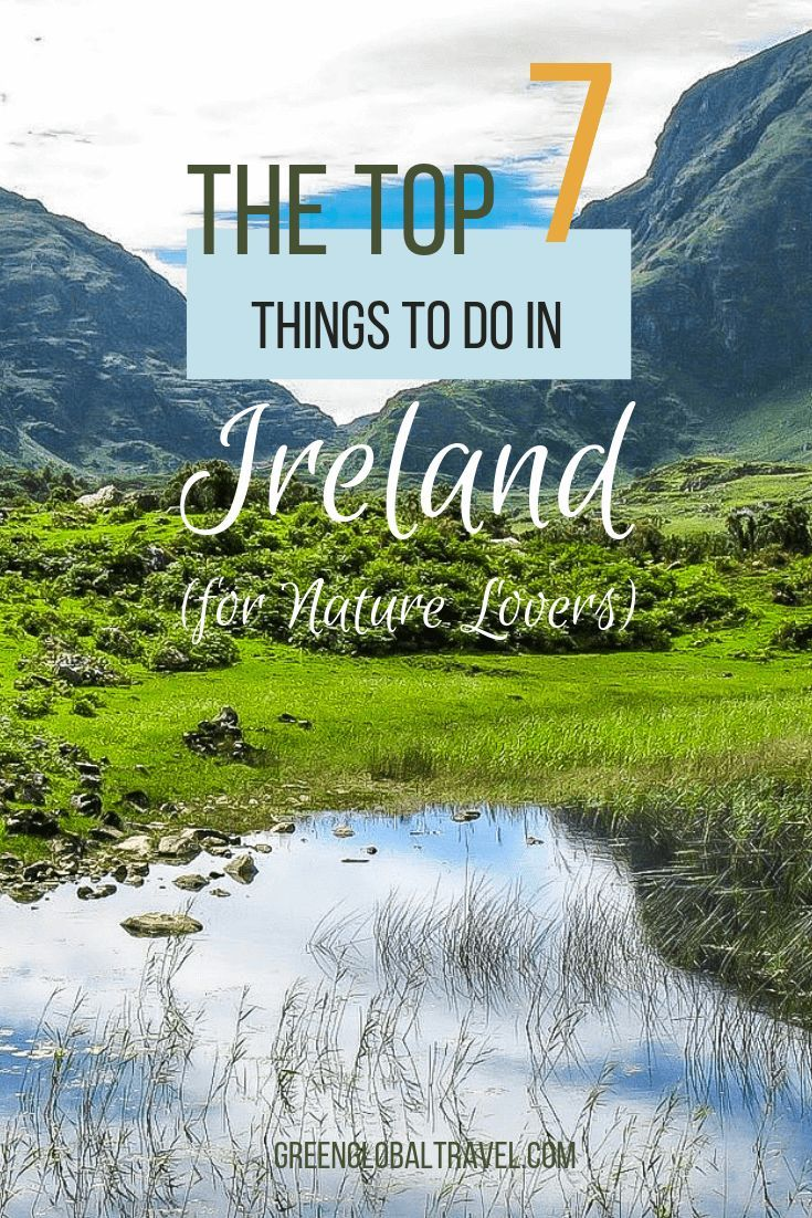 The Top Things To Do In Ireland For Nature Lovers Ireland Vacation Ireland Travel Nature Lover