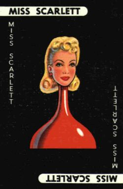 Miss Scarlett - Cluedo This game was always a favourite on a rainy Saturday afternoon