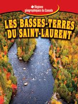 Les Basses-terres du Saint-Laurent From TABvue.  See your TDSB Teacher-Librarian for password access from home