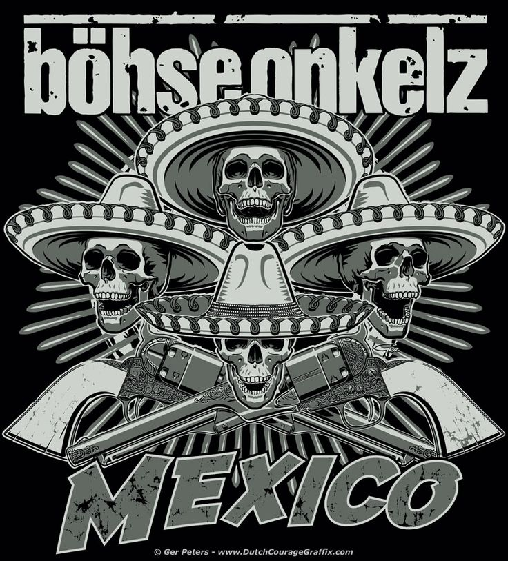 "T-shirt artwork ""Mexico"" for Böhse Onkelz #punk #rock #band #tshirt #artwork #onkelz #Mexico"