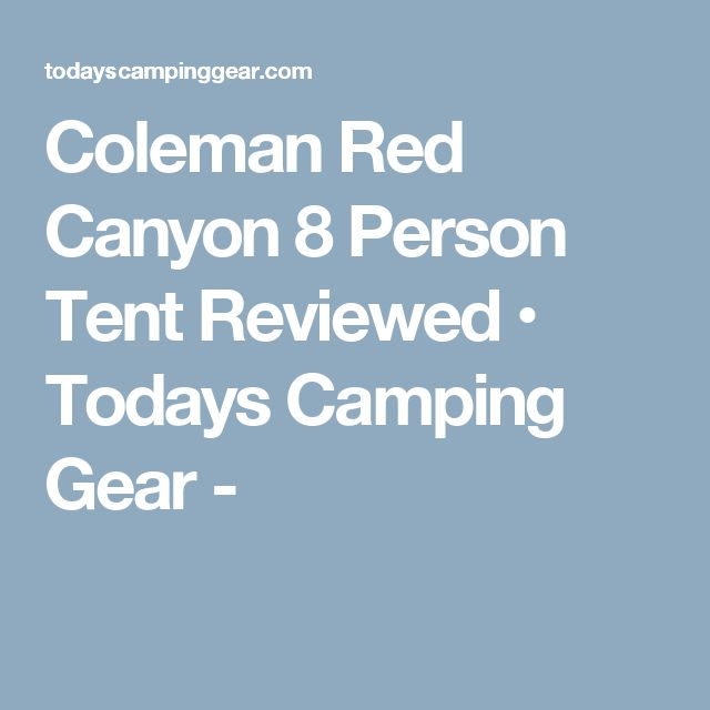 Coleman Red Canyon 8 Person Tent Reviewed • Todays Camping Gear -
