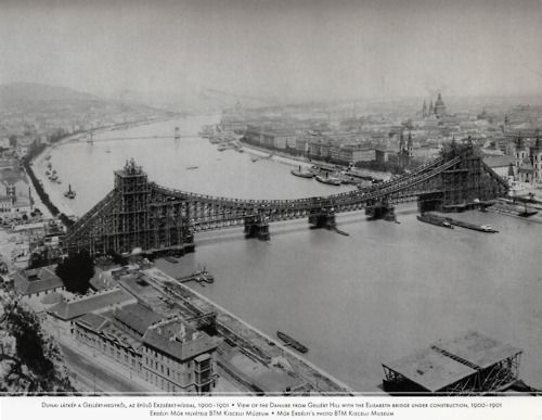View to the Danube from Gellért Hill with the Elisabeth bridge under construction (Photo by Mór Erdélyi) 1900-1901 via Flickr