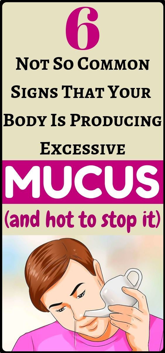 6 Not So Common Signs That Your Body Is Producing Excessive Mucus And How To Sto…