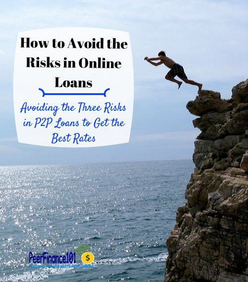 How to avoid the three biggest borrower risks in #p2p and online #loans to get the best rates available. Online loans are just like traditional loans but you need to avoid the biggest risks to protect your credit score.