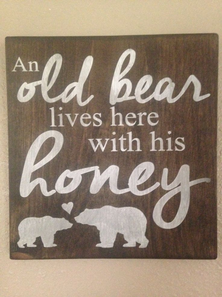 An old bear lives here with his honey! Painted wood sign by TinasTinkers on Etsy