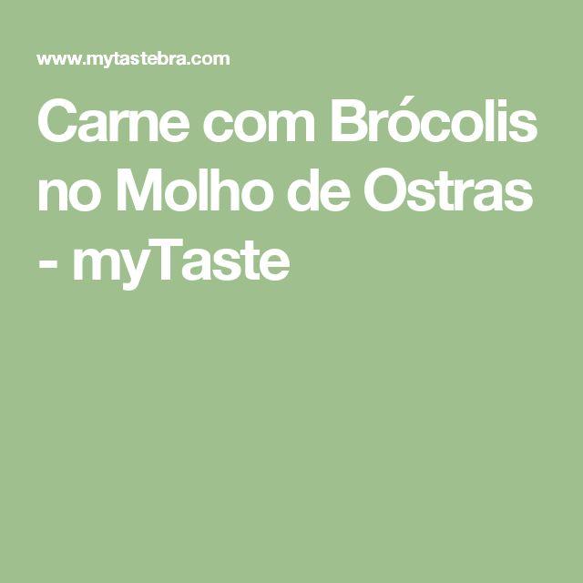 Carne com Brócolis no Molho de Ostras - myTaste