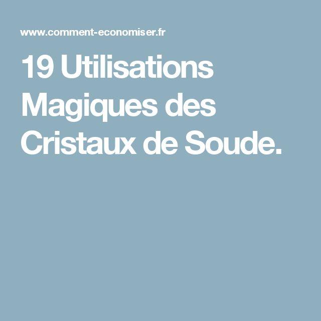 19 Utilisations Magiques des Cristaux de Soude.