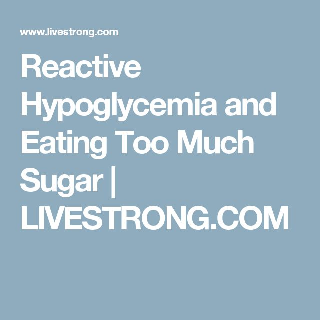 Reactive Hypoglycemia: When The Pajara Comes by Eating Too Much Sugar