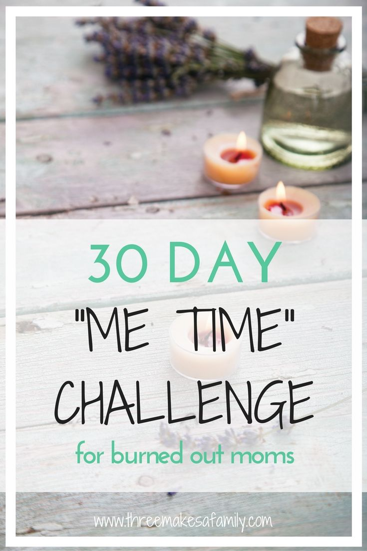 "30 Day ""Me Time"" Challenge for burned out moms. As a new mom it is so important to dedicate some time for yourself during the day. If you feel like you are getting burned out, join my challenge to get some ""me time"" in your day and practice some self care!"