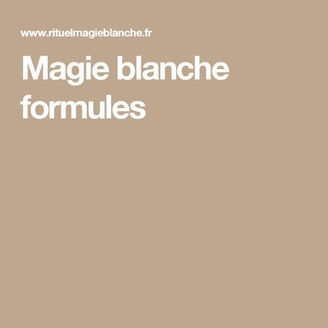Magie blanche formules