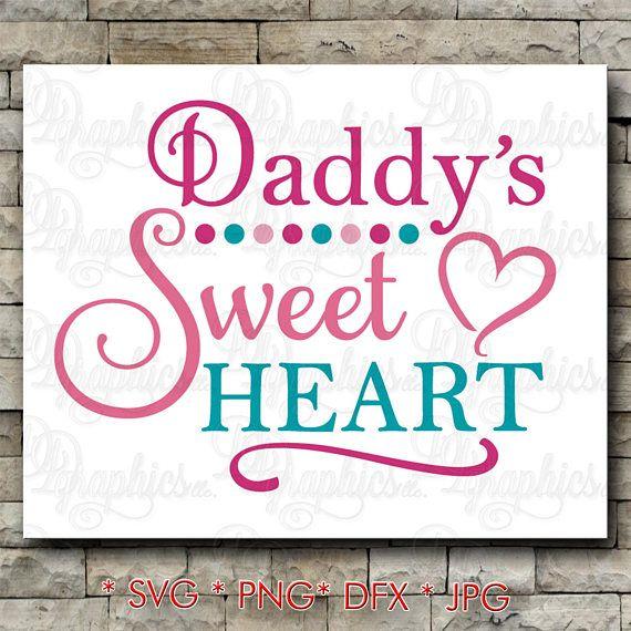 Download Daddys Sweet Heart/love/dad/ SVG File/ Jpg Dxf Png/Digital ...