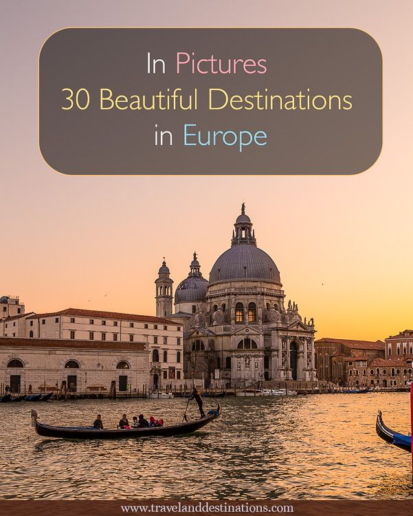 In Pictures – 30 Beautiful Destinations in Europe