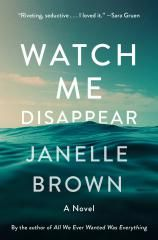 Watch Me Disappear by Janelle Brown | Bookreporter.com