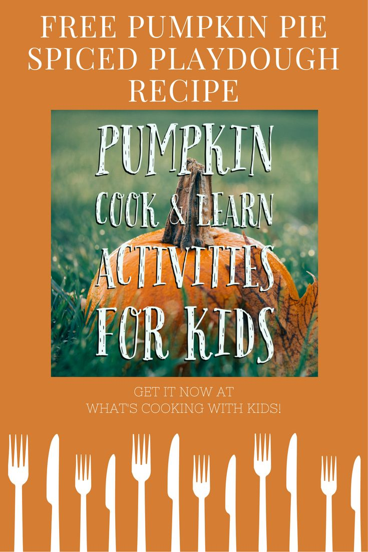 'Tis the season for Pumpkins!  Get our free Cook & Learn Pumpkin activities for kids, including a recipe for Pumpkin Pie Spiced Play Dough!