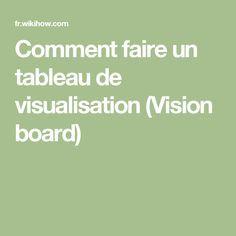 Comment faire un tableau de visualisation (Vision board)