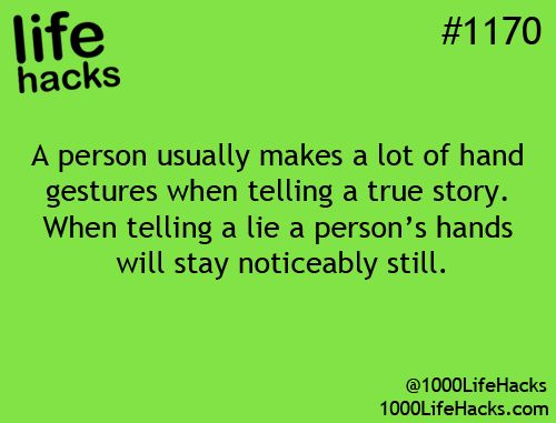 Or the person is really animated when they tell stories hack