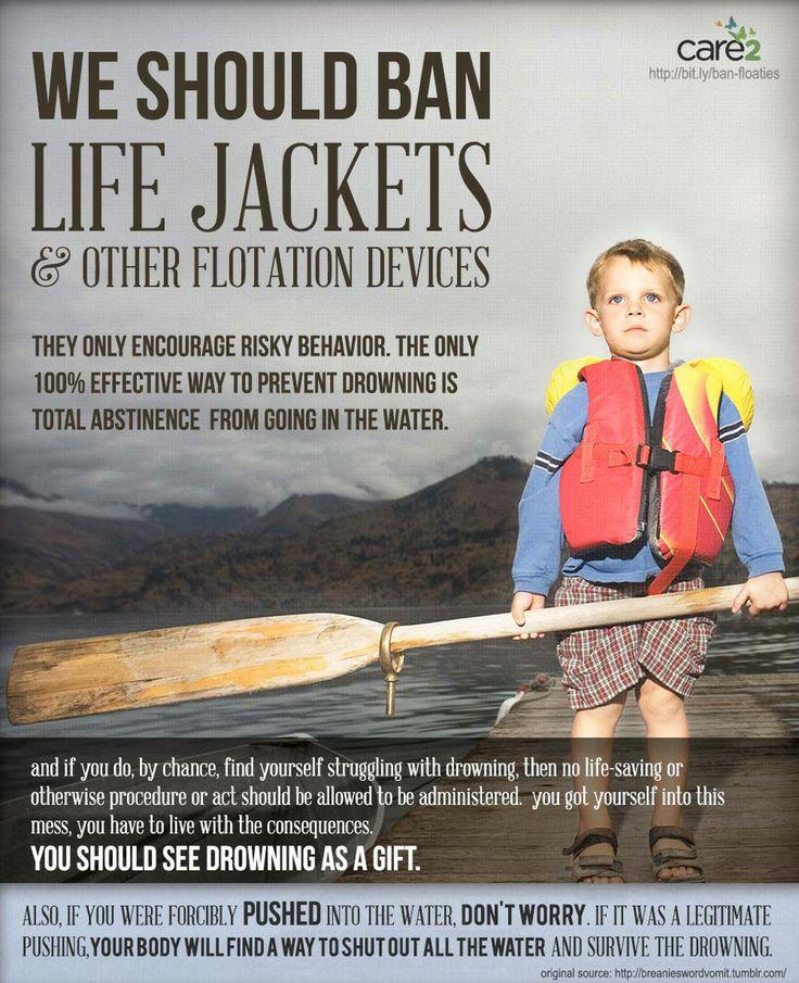 We should ban life jackets. Brilliant analogy!
