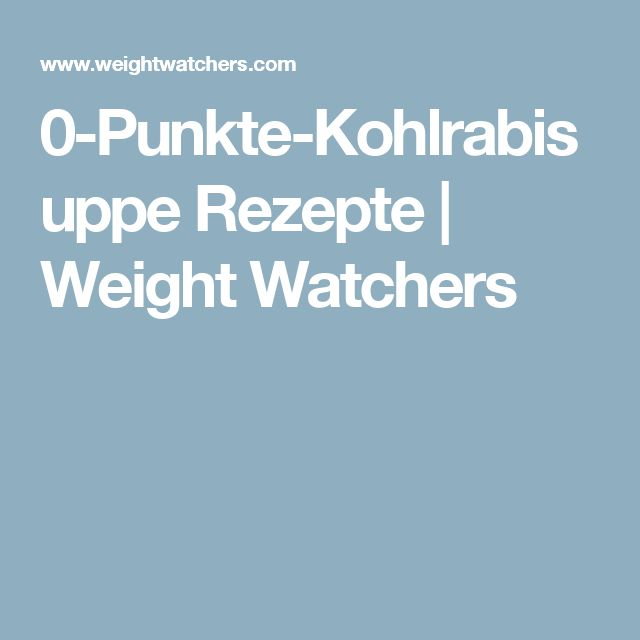 0-Punkte-Kohlrabisuppe Rezepte | Weight Watchers