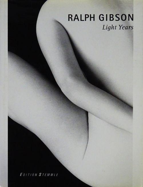 Ralph Gibson: Light Years