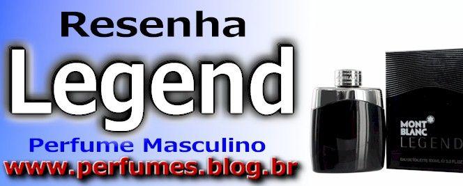 Perfume Masculino Legend  http://perfumes.blog.br/resenha-de-perfumes-mont-blanc-legend-masculino-preco