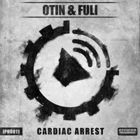 OTIN & FULI - Cardiac Arrest [IPHR011] OUT NOW !!! by Battle Audio Records on SoundCloud