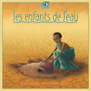 INFORMÉ ET INSTRUIT  Les enfants de l'eau de Angèle Delaunois (éditions de l'Isatis - album illustré par Gérard Frischeteau)
