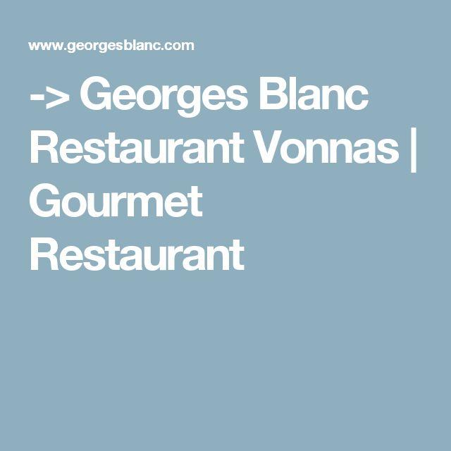 -> Georges Blanc Restaurant Vonnas | Gourmet Restaurant