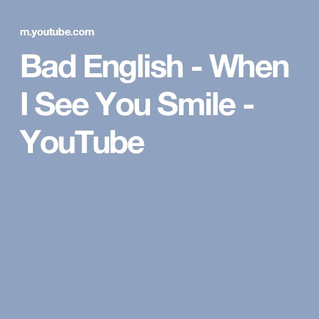 Bad English - When I See You Smile - YouTube