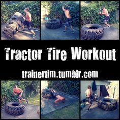 Tire Workout -- no tractor tire but can do with regular truck tire...flips, sledgehammer, pushups, toetaps, abs too!