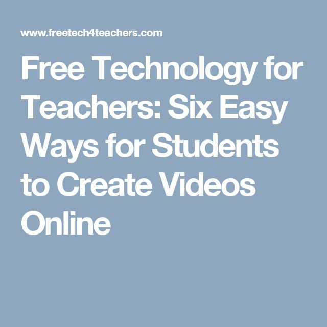 Free Technology for Teachers: Six Easy Ways for Students to Create Videos Online