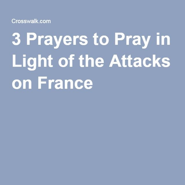 3 Prayers to Pray in Light of the Attacks on France