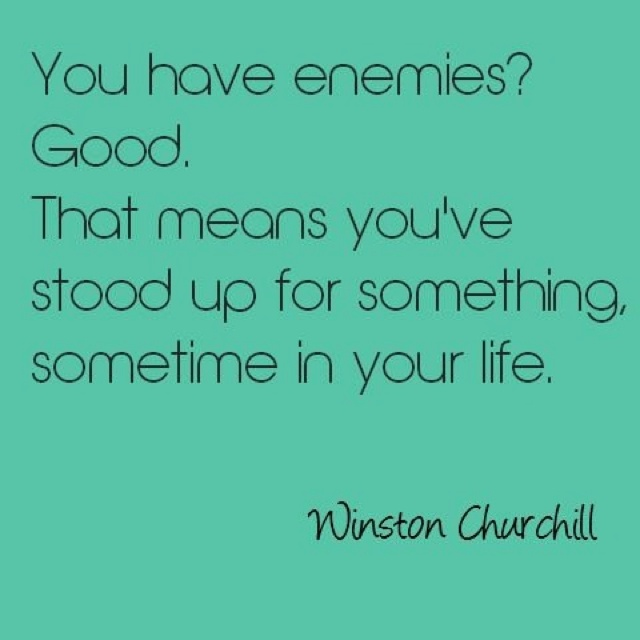 : Words Of Wisdom, Enemies, Stands Tall, Remember This, Journals Quotes, Stands Up, Favorite Quotes, Winston Churchill, True Stories