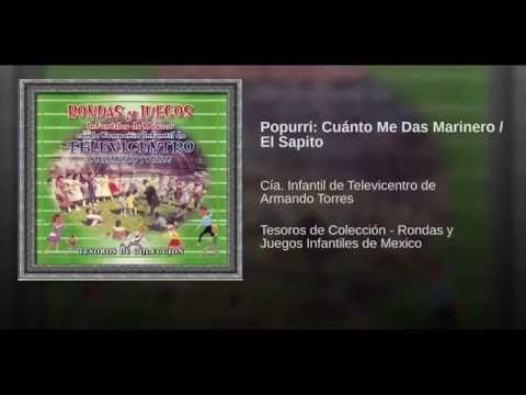 Popurri: Cuánto Me Das Marinero / El Sapito - YouTube