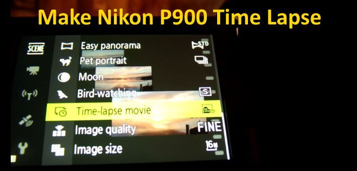 How To Do A Time Lapse Movie Nikon P900 CoolPix Camera